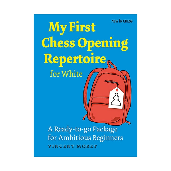 Carte : My First Chess Opening Repertoire for White - Vincent Moret 0
