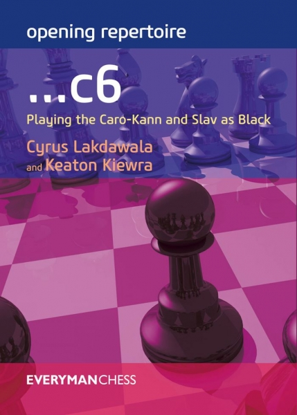 Carte : Opening Repertoire: ...c6: Playing the Caro-Kann and Slav as Black - Cyrus Lakdawala, Keaton Kiewra 0
