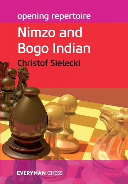Carte : Opening Repertoire: Nimzo and Bogo Indian - Christof  Sielecki 1