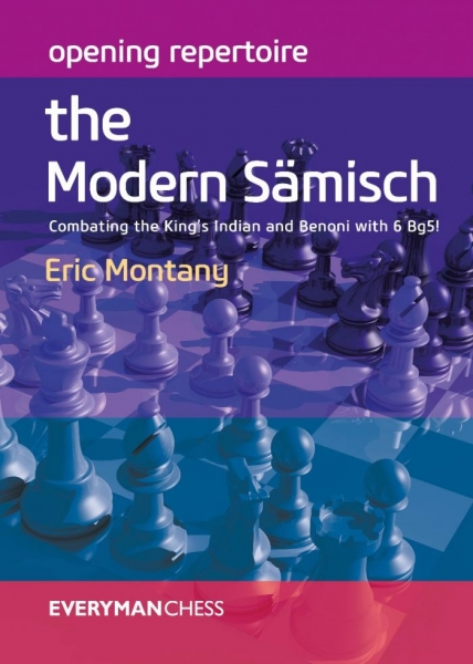 Carte : Opening Repertoire: The Modern Sämisch: Combating the King's Indian and Benoni with 6 Bg5! - Eric Montany 0