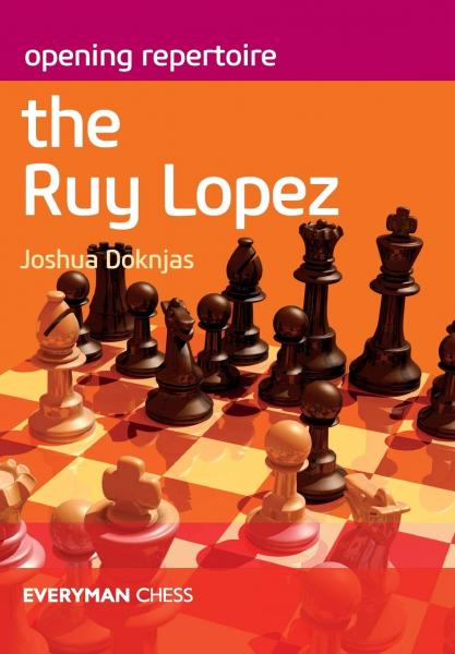 Carte : Opening Repertoire: The Ruy Lopez - Joshua Doknjas imagine
