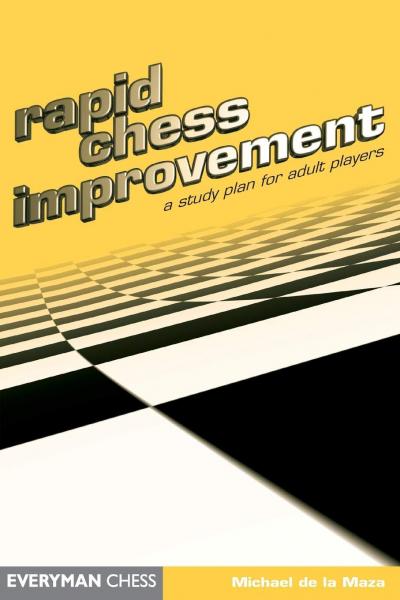 Carte : Rapid Chess Improvement - Michael de la Maza 0