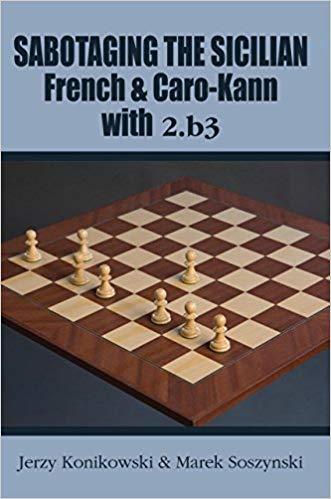 Carte : Sabotaging the Sicilian, French and Caro-Kann Defenses with 2.b3 - Jerzy Konikowski & Marek Soszynski 0