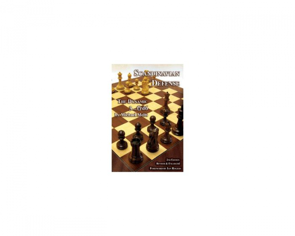 Scandinavian Defence - 2nd Revised and Enlarged Edition - Michael Melts 0