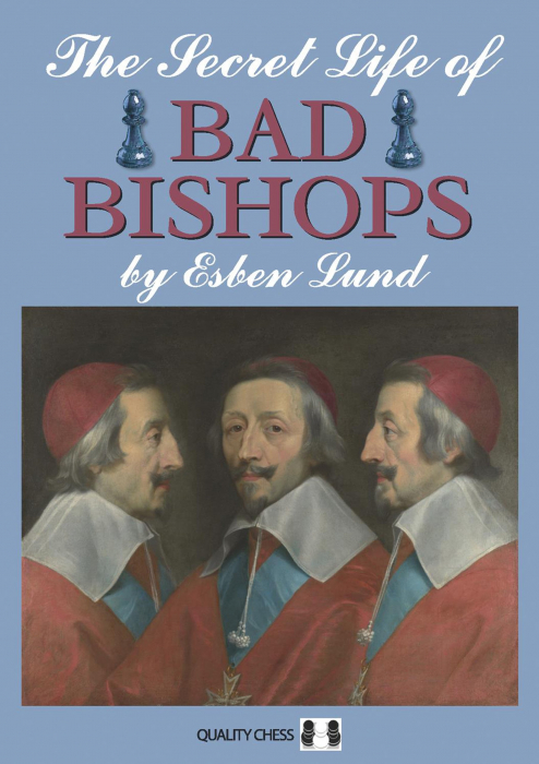 Carte: The Secret Life of Bad Bishops - Esben Lund 0