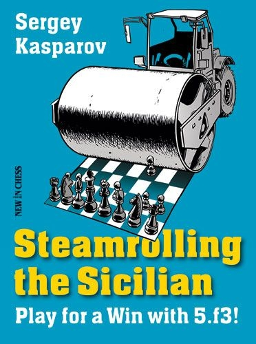 Carte : Steamrolling the Sicilian: Play for a Win with 5.f3! - Sergey Kasparov 0