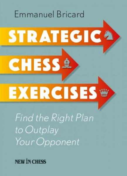 Carte : Strategic Chess Exercises: Find the Right Way to Outplay Your Opponent - Emmanuel Bricard 0