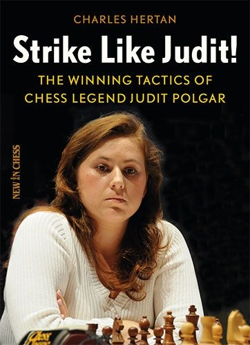 Carte : Strike like Judit!: The Winning Tactics of Chess Legend Judit Polgar, Charles Hertan 0