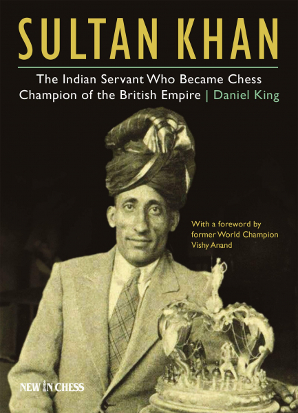 Sultan Khan: Chess Champion of the British Empire 1