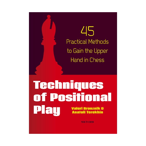 Carte : Techniques of positional play - Valeri Bronznik, Anatoli Terekhin 0