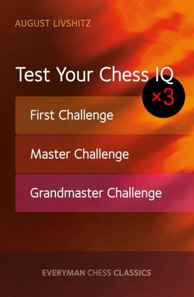 Carte : Test Your Chess IQ: First Challenge, Master Challenge, Grandmaster Challenge, August Livshitz imagine