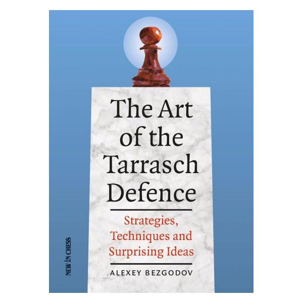 Carte : The Art of the Tarrasch Defence: Strategies, Techniques and Surprising Ideas - Alexey Bezgodov 0