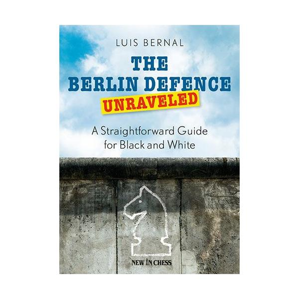 Carte : The Berlin Defence Unraveled: A Straightforward Guide for Black and White 0