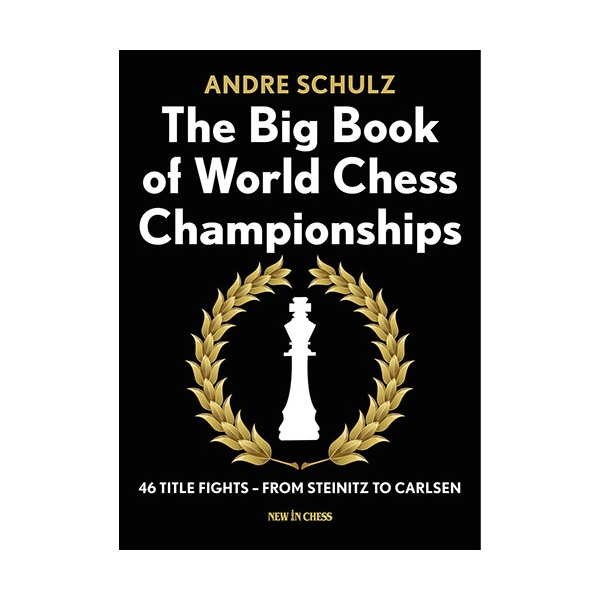 Carte : The Big Book of World Chess Championships - Andre Schulz 0