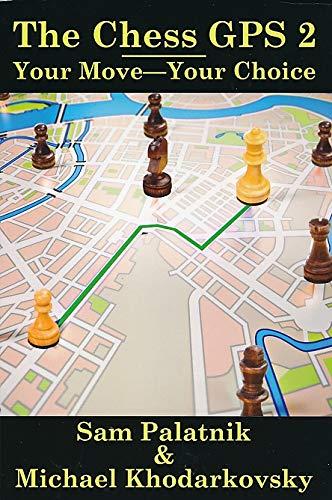 The Chess GPS 2 - Michael Khodarkovsky 0