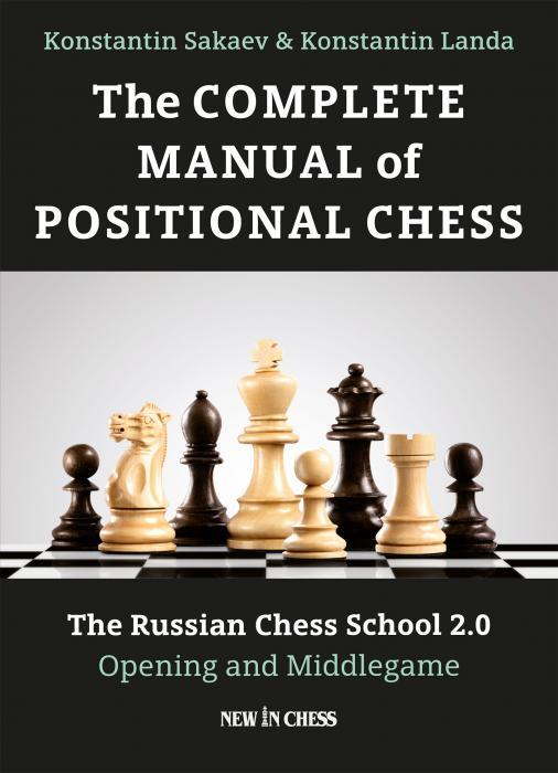 Carte : The Complete Manual of Positional Chess - Konstantin Sakaev, Konstantin Landa 0