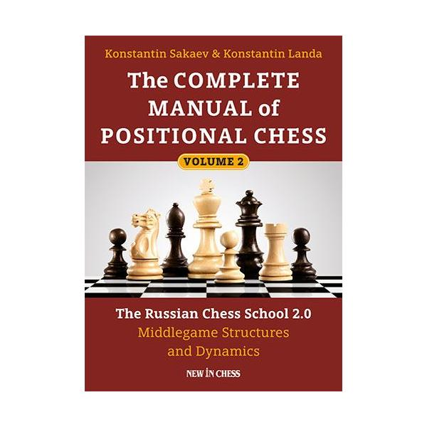 Carte : The Complete Manual of Positional Chess- Volume 2: The Russian Chess School 2.0 – Middlegame Structures and Dynamics 0