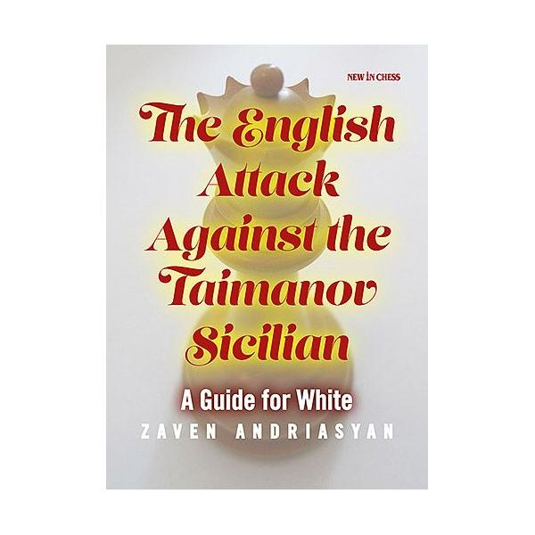 Carte : The English Attack against the Taimanov Sicilian: A Guide for White 0