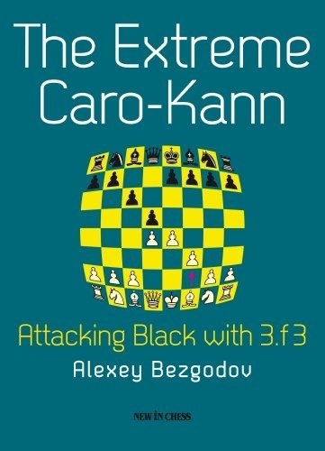 Carte : The Extreme Caro-Kann: Attacking Black with 3.f3, Alexey Bezgodov 0