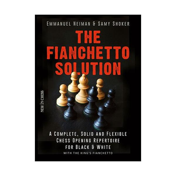 Carte : The Fianchetto Solution: A Complete, Solid and Flexible Chess Opening Repertoire / E. Neiman, S. Shocker 0