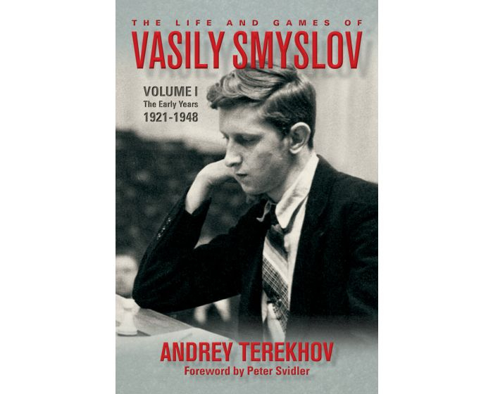 Carte: The Life and Games of Vasily Smyslov - Volume 1 - The Early Years:1921 - 1948 - Andrey Terekhov 0