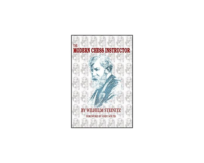 Carte: The Modern Chess Instructor ( Parts 1 & 2 ): 21st Century Edition - Wilhelm Steinitz [0]