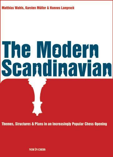 The Modern Scandinavian- Karsten Müller, Matthias Wahls, Hannes Langrock 0