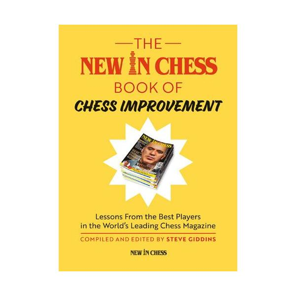 Carte : The New In Chess Book of Chess Improvement: Lessons From the Best Players in the World 0