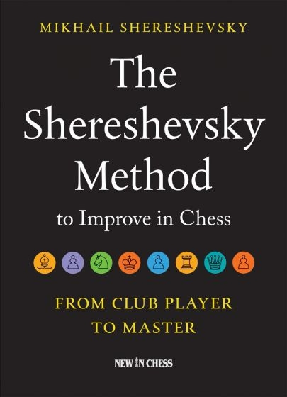 Carte : The Shereshevsky Method to Improve in Chess: From Club Player to Master imagine