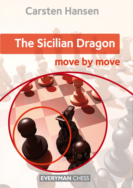 Carte : The Sicilian Dragon: Move by Move - Carsten Hansen 0