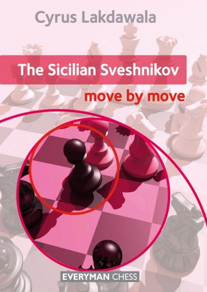 Carte : The Sicilian Sveshnikov: Move by Move - Cyrus Lakdawala 0