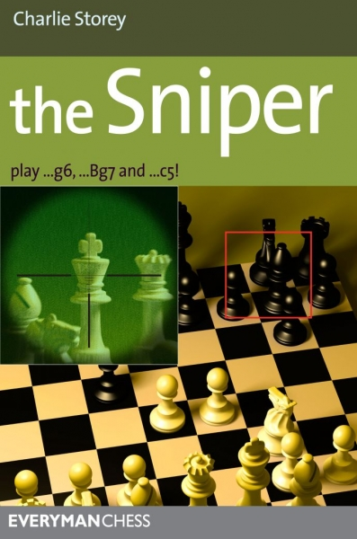 Carte : The Sniper: Play 1...g6, ...Bg7 and ...c5!, Charlie Storey 0