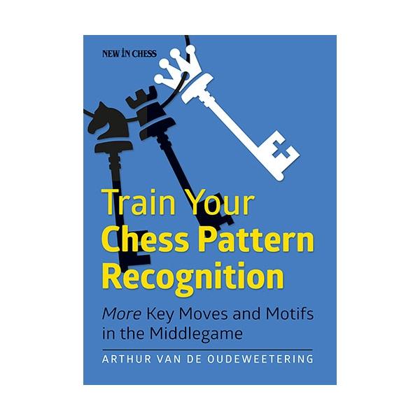 Carte : Train Your Chess Pattern Recognition - Arthur Van de Oudeweetering 0