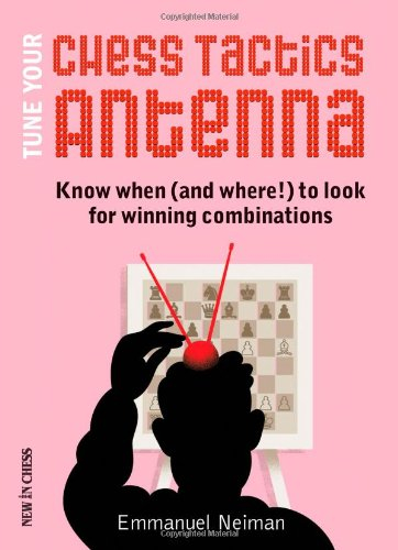 Tune Your Chess Tactics Antenna - Emmanuel Neiman 0