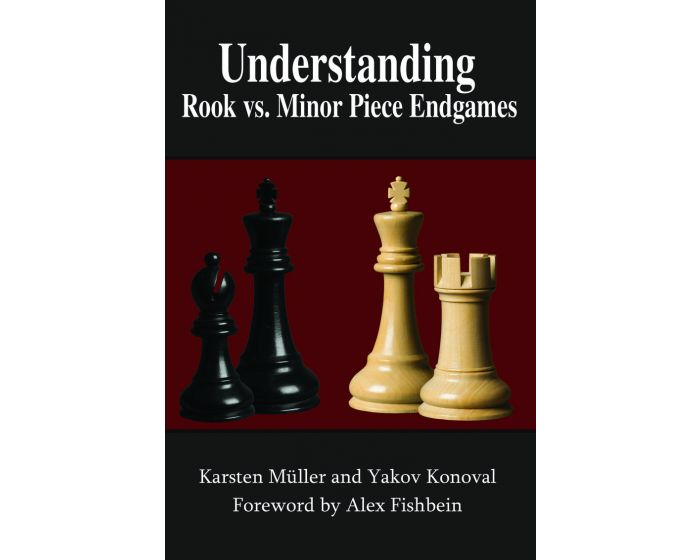 Carte: Understanding Rook vs. Minor Piece Endgames - Karsten Muller & Yakov Konoval [0]