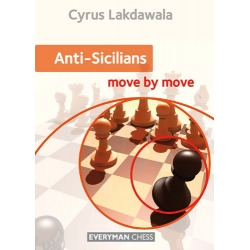 Carte : Anti-Sicilians: Move by Move - Cyrus Lakdawala