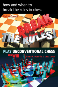 Carte : How and When To Break The Rules in Chess - Neil McDonald / Noam A. Manella & Zeev Zohar0