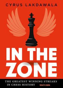 Carte : In the Zone: The Greatest Winning Streaks in Chess History - Cyrus Lakdawala1