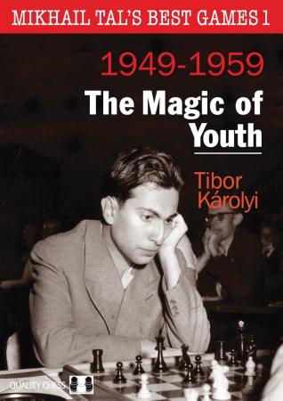Carte: Mikhail Tal's Best Games 1 ( 1949 -1959 ) - The Magic of Youth - Tibor Karolyi [1]