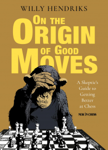 Carte : On the Origin of Good Moves: A Skeptic's Guide at Getting Better at Chess - Willy Hendriks [0]