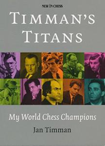 Carte : Timman's Titans : My World Chess Champions - Jan Timman [0]