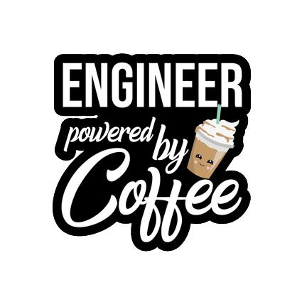 Engineer powered by coffee 1