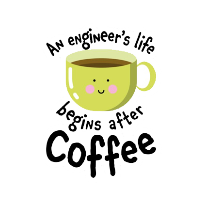An engineer's life begins after coffee 1