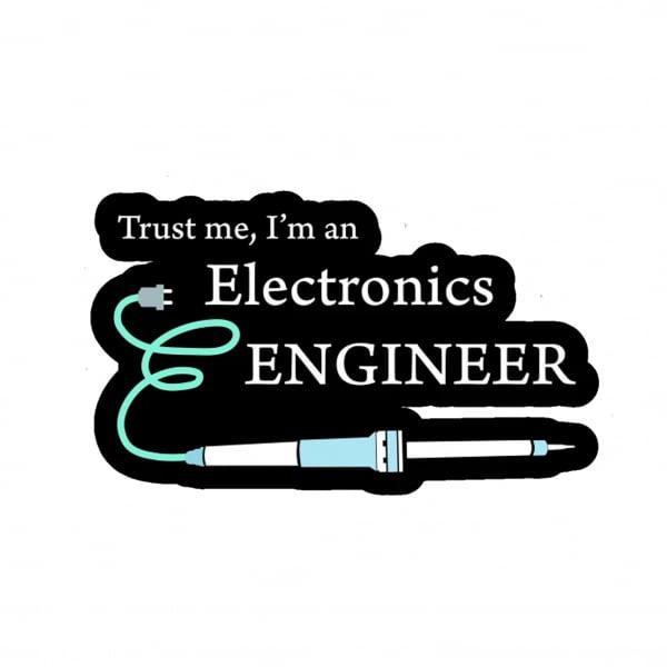 Trust me - I'm an Electronics Engineer [1]