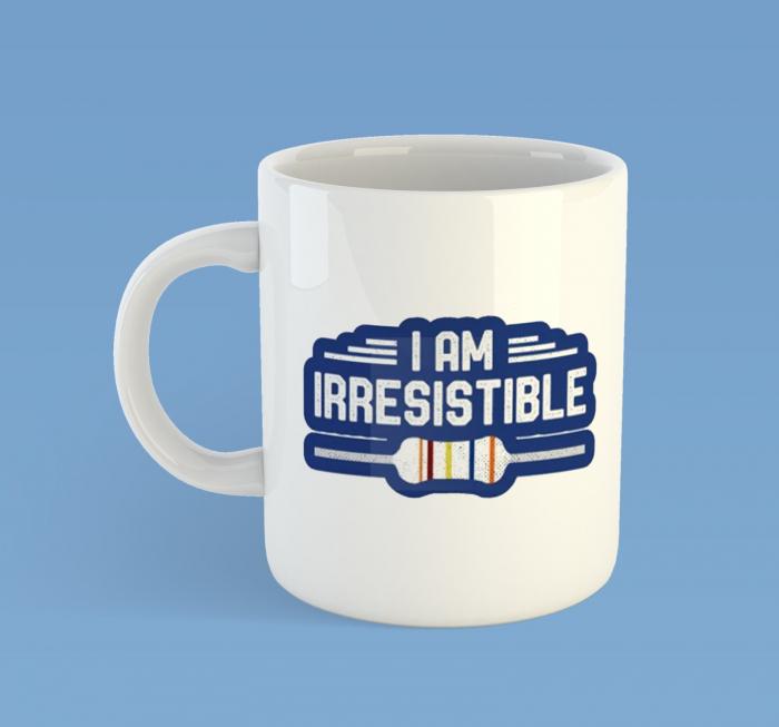 I'm irresistible [0]