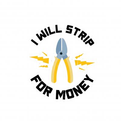 I will strip for money [1]