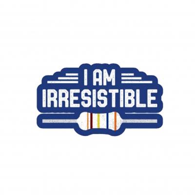 I'm irresistible [1]