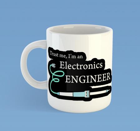 Trust me - I'm an Electronics Engineer0