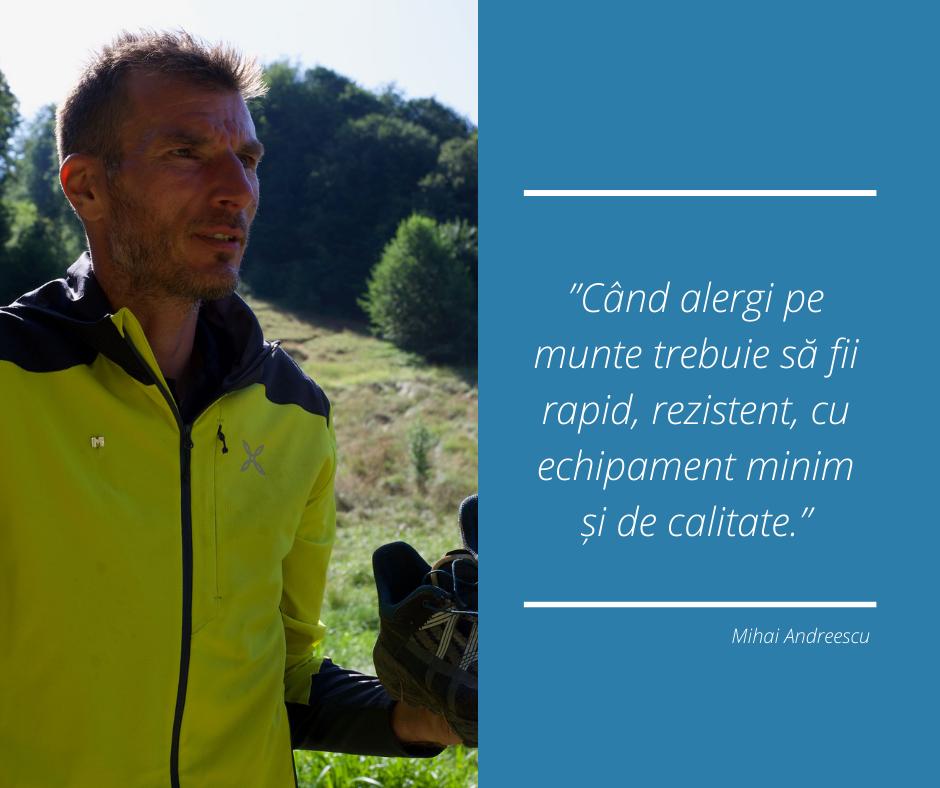 """""""Când alergi pe munte trebuie să fii rapid, rezistent, cu echipament minim și de calitate."""""""