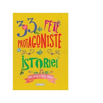 33 de fete protagoniste ale istoriei [0]